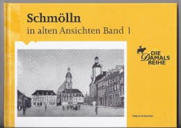 SCHMÖLLN IN ALTEN ANSICHTEN  Band 1 + 2 - Schmoelln