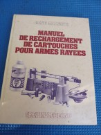 LIVRE MANUEL DE RECHARGEMENT DES CARTOUCHES POUR ARMES RAYEES - Armi Da Collezione