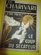 Le Charivari/Hebdomadaire satirique Illustr�/Le coup du S�cateur /n�535/1936   VJ58