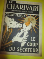 Le Charivari/Hebdomadaire Satirique Illustré/Le Coup Du Sécateur /n°535/1936   VJ58 - Otros
