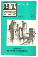 Bibliothèque De Travail - B.T. N° 25 - Histoire De La FORTIFICATION - Novembre 1947 - History