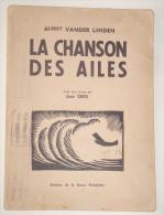Albert Vanderlinden - La Chanson Des Ailes 1933 - ENVOI - Livres, BD, Revues