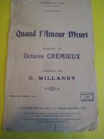 Quand L´Amour Meurt/Octave Crélieux/G Millandy /1907   PART48 - Partitions Musicales Anciennes
