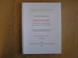 MAURICE DELBOUILLE Mêsse Houbièt 2005 Régionalisme Langue & Littérature Wallonne Dialecte Patois Parler Wallon - Culture
