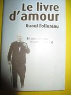 Le Livre D'Amour/ Raoul Follereau//2009         VP663 - Non Classés
