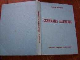 LA GRAMMAIRE ALLEMANDE Nouvelle Composition En Caractères Latin Par Maurice BOUCHEZ 1964 Librairie Eugène BELIN - Livres Scolaires