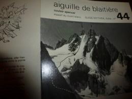 MASSIF Du MONT-BLANC  Fiche 44 éditée Par Compagnie Des Guides De Chamonix : AIGUILLE DE BLAITIERE (couloir Spencer) - Other Collections