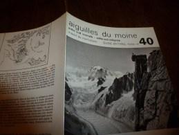 MASSIF Du MONT-BLANC Fiche 40 Par Compagnie Des Guides De Chamonix :AIGUILLE DU MOINE Arête S Normale-arête S Intégrale - Other Collections