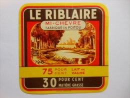 A-79246a - étiquette De Fromage De Chèvre 75% Vache - Fromagerie De RIBLAIRE ST VARENT - DEUX SEVRES 79B - Cheese