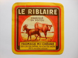A-79249a - étiquette De Fromage De Chèvre - LE RIBLAIRE 75% Vache - Fromagerie De RIBLAIRE ST VARENT - DEUX SEVRES 79B - Cheese