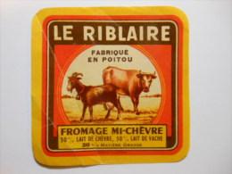 A-79249b - étiquette De Fromage De Chèvre - LE RIBLAIRE 50% Vache - Fromagerie De RIBLAIRE ST VARENT - DEUX SEVRES 79B - Cheese