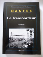 NANTES Le TRANSBORDEUR  CMD EDITIONS En 1998 Détails Et Sommaire Sur Les Scans - Chemin De Fer & Tramway