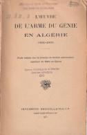OEUVRE DE L ARME DU GENIE EN ALGERIE 1830 1930 EXPEDITION TRAVAUX OCCUPATION - Boeken