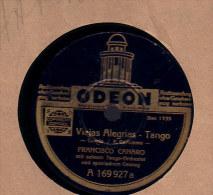 78 Schellackplatte_ Francisco Canaro - Viejas Alegrias - Alma En El Ranco Grande - 78 Rpm - Schellackplatten