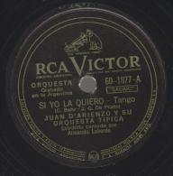78 Schellackplatte_ Juan D´Arienzo Y Su Orquesta Tipica - Si Yo La Quiero - La Catrera - 78 Rpm - Schellackplatten