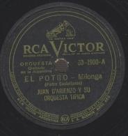 78 Schellackplatte_ Juan D'Arienzo Y Su Orquesta Tipica - El Potro - Nacio En Pompeya - 78 Rpm - Schellackplatten