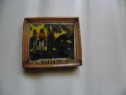 Fèves PLAQUE TABLEAU GAUGUIN - Anciennes