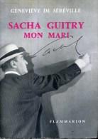 Genevieve De Sereville Sacha Guitry Mon Mari    Flammarion 1959 - Livres, BD, Revues