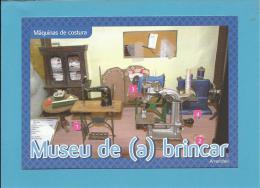 MÁQUINAS DE COSTURA - SEWING MACHINE De COUTURE - Museu De (a) Brincar - ARRONCHES - Portugal - 2 SCANS - Other Collections