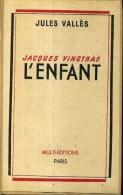 Jules Valles Jacques Vingtras L'enfant  Multi Editions 1946 - Libros, Revistas, Cómics