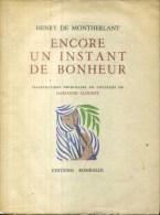Montherlant Encore Un Instant De Bonheur   Editions Rombaldi Illustrations De  Marianne Clouzot 1951 - Livres, BD, Revues