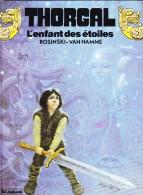 Rosinski-Van Hamme - THORGAL N° 7 - L' Enfant Des Étoiles - Éditions Du Lombard - ( 1984 ) . - Thorgal