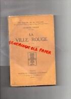87 - SAINT JUNIEN - LA VILLE ROUGE -1925- GEORGES GAUDY  RARE EXEMPLAIRE SUR PAPIER ALFA NAVARRE N° 2762/3300 - Limousin
