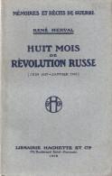 HUIT MOIS REVOLUTION RUSSE RUSSIE 1917 KERENSKI SOVIET BOLCHEVISME LENINE MOSCOU RECIT - 1914-18