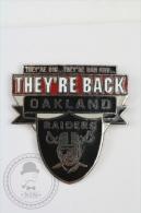 They´re Back... Oakland Raiders American Football Team - Pin Badge #PLS - Fútbol