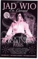 Flyer JAD WIO En Concert Boule Noire 22 OCTOBRE EX ! Not A Ticket - Manifesti & Poster