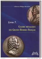 Galerie Métallique Des Grands Hommes Fançais. Livre 7. Toutes Les Médailles + Les INEDITES. - Adel