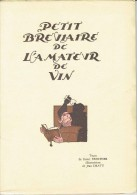 PETIT BREVIAIRE DE L'AMATEUR DE VIN - Nombreuses Illustrations - Vignes Célébres De France -  19è édition   (3740) - Autres Collections