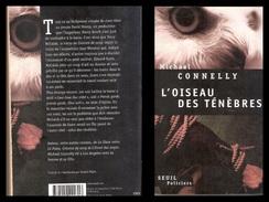 MICHAEL CONNELLY - L' OISEAU DES TENEBRES  ( Libro In Lingua Francese ) Ed. Seuil Policiers  2001  , 410 Pagine - Série Noire