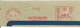 Danmark Nice Cut Meter, Freistempel  Privatbanken Kobenhavn 30-1-1931 - Marcofilie - EMA (Printer)