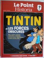 TINTIN ET LES FORCES OBSCURES / HORS SÉRIE Le Point & Historia 2013 / Livre Cartonné 130 Pages / NEUF ! - Tintin