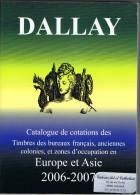 Catalogue DALLAY  Bureaux Français Europe Et Asie (anciennes Colonies) édition 2006-07 - France