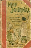 Mon journal, 1901-1902, recueil illustr� pour les enfants de 8 � 12 ans, 787 pages, octobre 1901 � septembre 1902