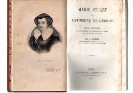 A.Chéruel.Marie Stuart Et Catherine De Médicis.relations Entre La France Et L'écosse Au XVIe Siècle.VIII-405 Pages.1858. - Livres, BD, Revues