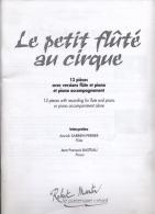 """PARTITION  MUSICALE - SOLFEGE - 13 Pieces Pour Flute Et Piano - """"Le Petit Fluté Au Cirque"""" - - Autres"""