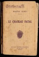 MARTHE OURET   LE CHATEAU FATAL Biblioth�que de ma fille