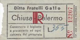 PALERMO  /   Ditta Fratelli GALLO   -  1950/60   BIGLIETTO PER AUTOBUS DA LIRE 365  ( CHIUSA SCLAFANI - PALERMO  )