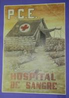 JK577 SPAIN ESPA�A CIVIL WAR. COMMUNIST PARTY. 42x29cm. RUSSIA. HOSPITAL SANGRE