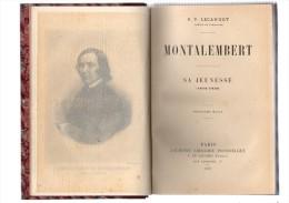 R.P.Lecanuet.Montalembert.3 Volumes In-8.tome Premier,IV-506 Pp.tome Second,XI-519 Pp.tome Troisième,XII-492 Pages.1905. - Livres, BD, Revues