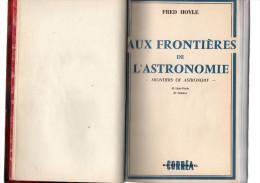 Fred Hoyle.aux Frontières De L'astronomie.48 Hors-texte,67 Dessins.385 Pages.1956. - 1901-1940