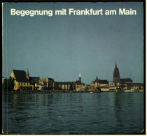 Begegnung Mit Frankfurt Am Main  -  Beschreibung Und Viele Bilder Von Ca. 1975 - Frankfurt Am Main