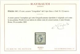 ITALIA REGNO - 15 CENT. LITOGRAFATO - ANNO 1863 - CERTIFICATO RAYBAUDI - NUOVO GOMMA  ORIGINALE *  HINGED - 1861-78 Vittorio Emanuele II