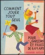 COMMENT JOUER TOUT SEUL POUR GARCONS ET FILLES DE 6 A 9 ANS / LIVRE JEUNESSE ANCIEN 1954