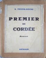 Premier De Cordée Par R. FRISON-ROCHE,1944 Illustrations Montagne Haute Savoie Alpinisme - Livres, BD, Revues