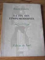 La Fin Des Temps Modernes Par Romano Guardini, 1953 La Culture Reprend Un Caractère Religieux,une Valeur De Spiritualité - Religion