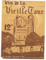 étiquette De Vin De Table :  Vin De La Vieille Tour 12°. Alban Semette Depuis 1848. 1950-1960 - Ohne Zuordnung